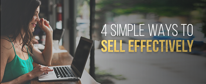 4 Simple Ways to Sell Effectively While Never, Ever Being 'Salesy'