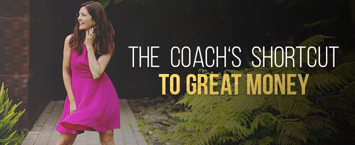 The Coach's Skillful Shortcut to Great Money